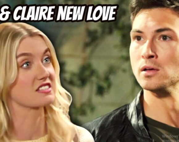 Days of Our Lives spoilers. Ben & Claire new love blooms after Ciara's exit ?